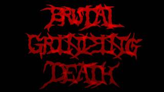 Grinding Brutal Death - My Most Brutal Bands