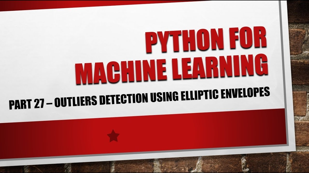 Python for Machine Learning - Part 27 - Detecting Outliers using Elliptic  Envelope