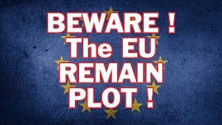 😡 🇪🇺 Plot to Remain in the EU 🇪🇺 😡