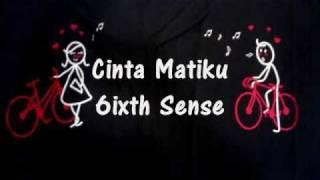 cinta matiku - 6ixth Sense (Lyric)