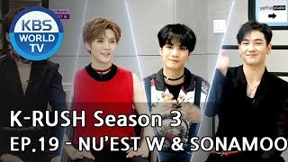 Today's GUEST : NU'EST W & SONAMOO [KBS World Idol Show K-RUSH3 2018.07.20]