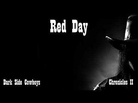 Dark Side Cowboys - Chronicles II - Red Day