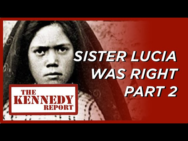 Communist take down of America: Sister Lucia was Right! (Part 2) | The Kennedy Report
