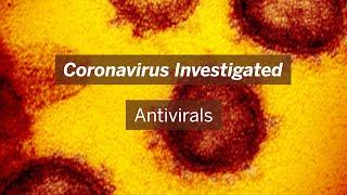 Coronavirus Investigated: Antivirals