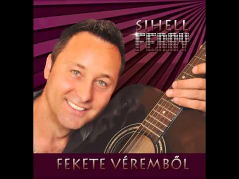 Sihell Ferry - Fekete véremből (full album)