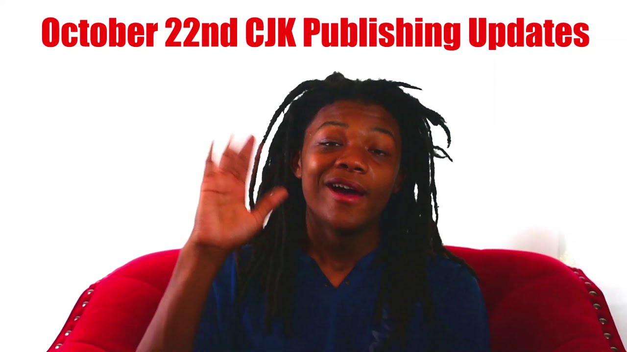 Oct  22 CJK Publishing Updates