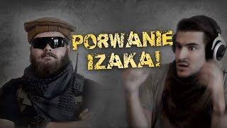 Porwanie Izaka! #odbijamyIzaka