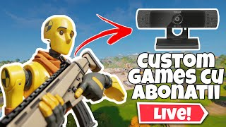 🔴 CUSTOM GAMES CU ABONATII-ENDGAME SI BRAVO AI SKIN!*avem webcam nou* *am intrat in 12 FPS* 🔴 LIVE 🔴