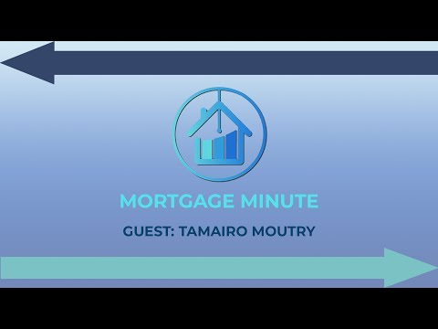 Tamairo Moutry - CEO, Real Estate Broker |  Mortgage Minute with Jason Waters