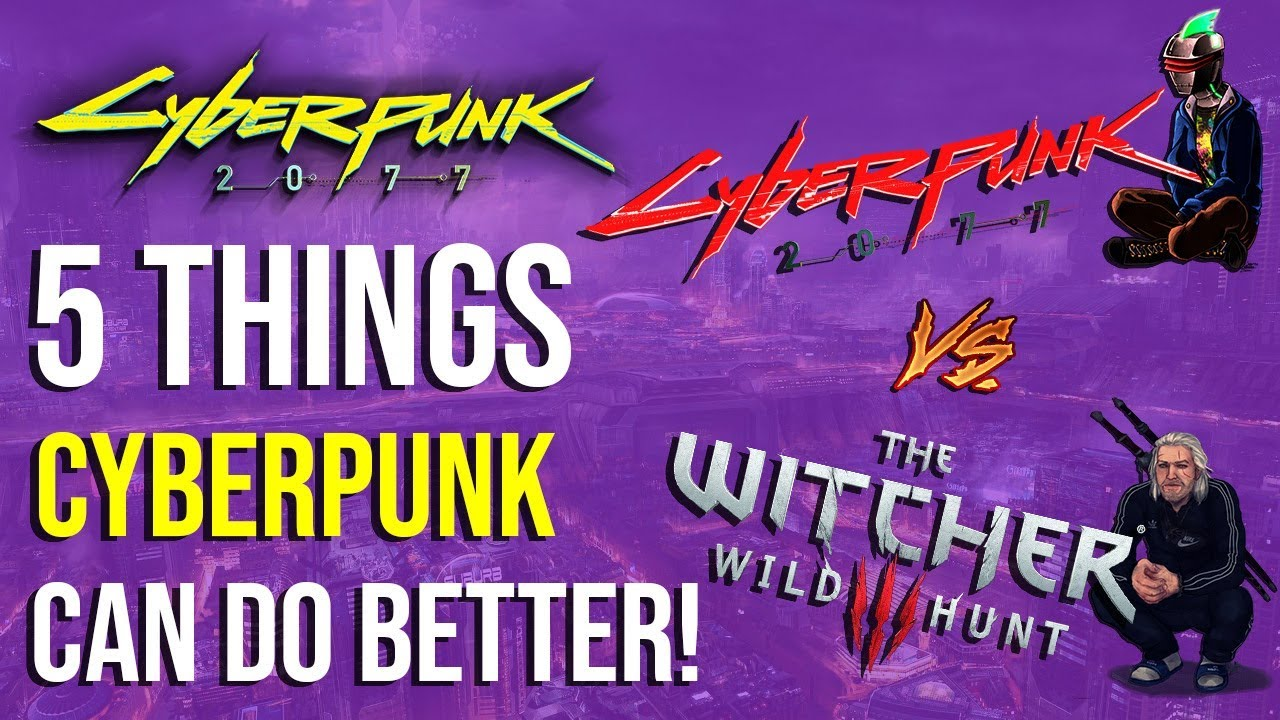 Download 5 Things Cyberpunk 2077 Can Do Better Than The Witcher 3!
