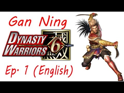 Dynasty Warriors 6 Gan Ning  Ep. 1 Chapter 1 - Battle Of Chi Bi (Eng. Ver)