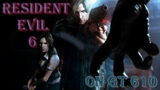 Resident Evil 6 [Biohazard 6] on GT 610