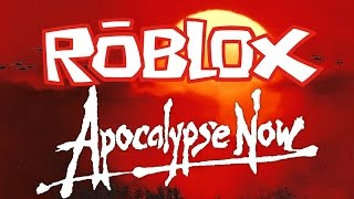Apocalypse Now - Roblox Edition