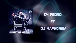 C4 Pedro - African Beauty feat DJ Maphorisa [Áudio]