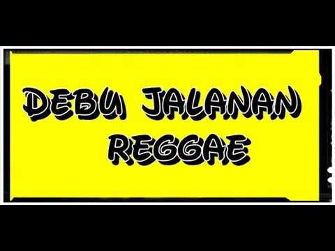 Debu Jalanan Reggae Damai Di Surga