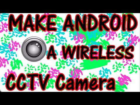 How To Make An ANDROID Phone A CCTV Camera Or A Wireless Audio And Video Recorder  Techforall [2017]