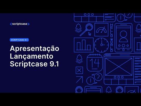 Apresentação Lançamento Scriptcase 9.1