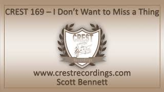 CREST 169 - I Don't Want to Miss a Thing - Scott Bennett