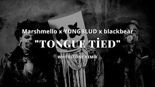 Marshmello x YUNGBLUD x blackbear - Tongue Tied (Whitestone Remix)