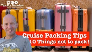 Cruise Packing Tips. The 10 Things NOT To Pack Ever!