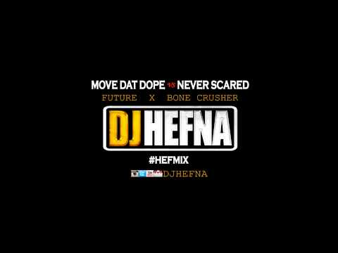 DJ Hefna - Move That Dope VS Never Scared [Future & Bone Crusher]