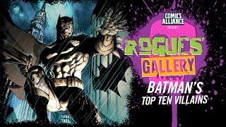 10 Greatest Batman Villains - Rogues' Gallery