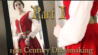 Making a 15th Century Princess Gown Part 1 || Historical Reconstruction