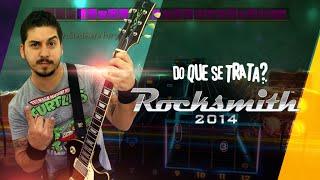 DO QUE SE TRATA? Rocksmith 2014