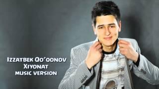 Izzatbek Qo'qonov - Xiyonat | �������� ������� - ����� (music version)