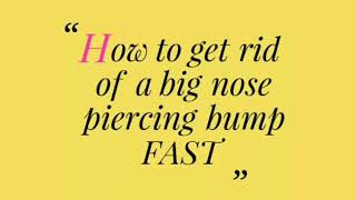 Get rid of nose piercing bump in 3 DAYS