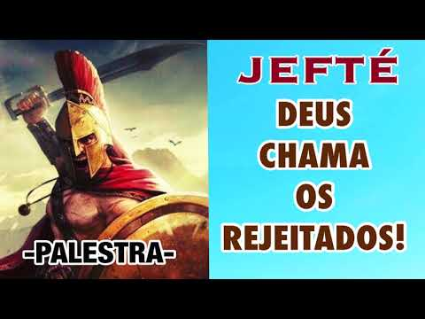 JEFTÉ, DEUS CHAMA OS REJEITADOS! | PR.FLAVIO DINIZ - PALESTRA.