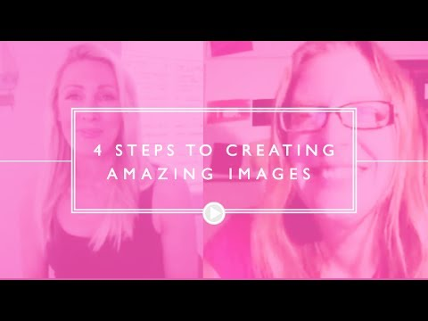 4 Steps to Creating Amazing Images For Your Business