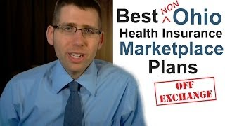 The Best Non Ohio Health Insurance Marketplace Plans (off Exchange)