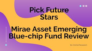 Mirae Asset Emerging Bluechip Fund review English