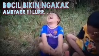 KOCAK VIDEO LUCU BOCAH NGAKAK AMBYAR...!!!