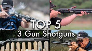 Top 5 Semi-Auto Shotguns for 3 Gun and Multi Gun Shooting
