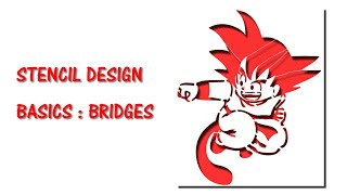 Cutart 1 : Basic Introduction to Designing Stencil Bridges