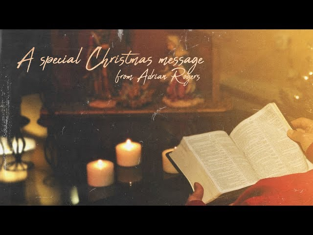 A Special Christmas Message from Adrian Rogers