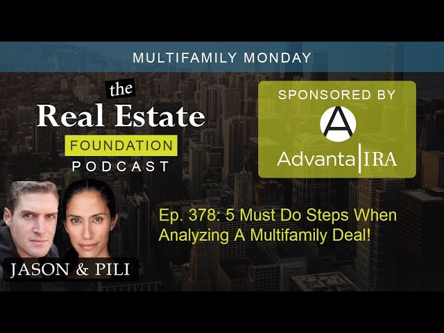 Ep. 378: 5 Must Do Steps When Analyzing A Multifamily Deal!