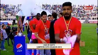 Revive La Celebración De Lduq - Campeón De La Copa Ecuador