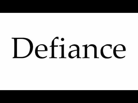How to Pronounce Defiance