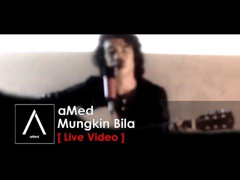 AMed - Mungkin Bila (Live)