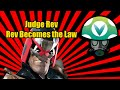 Rev Becomes the Law - Judge Rev [Vinesauce]