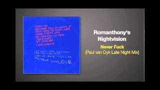 Paul van Dyk Remix of NEVER FUCK by Romanthony