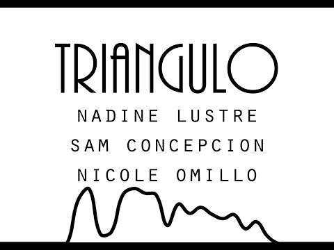 Triangulo - Nadine Lustre, Sam Concepcion & Nicole Omillio  │ LYRICS