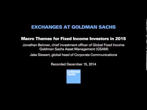 Goldman Sachs : Macro Themes for Fixed Income Investors in 2015