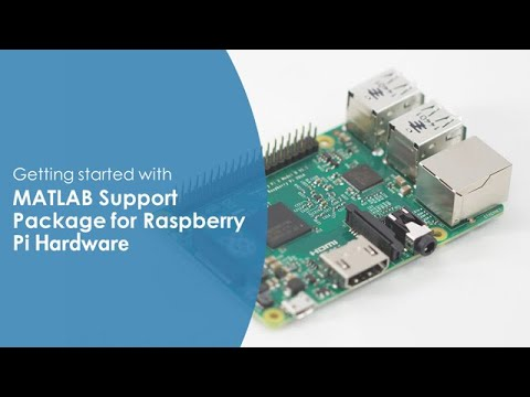 Getting Started with MATLAB Support Package for Raspberry Pi