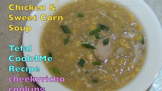 Chicken & Sweet Corn Soup Gluten Free, cheekyricho cooking Tefal Cook4Me video recipe episode 1,134