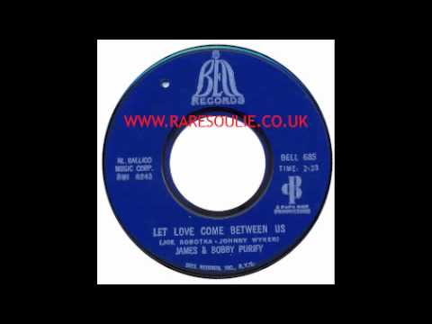 James & Bobby Purify - Let Love Come Between Us - Bell