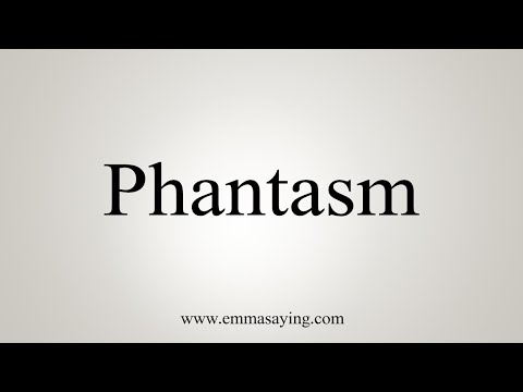 How To Say Phantasm